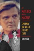 The Maverick and the Machine: Governor Dan Walker Tells His Story (Hardback)