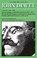 The Collected Works of John Dewey v. 4; 1907-1909, Journal Articles and Book Reviews in the 1907-1909 Period, and the Pragmatic Movement of Contemporary Thought and Moral Principles in Education: The Middle Works, 1899-1924 (Paperback)