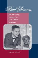 Paul Simon: The Political Journey of an Illinois Original (Hardback)