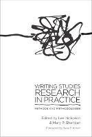 Writing Studies Research in Practice: Methods and Methodologies (Paperback)
