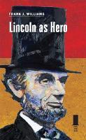 Lincoln as Hero (Hardback)