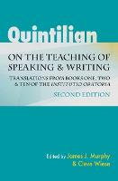 """Quintilian on the Teaching of Speaking and Writing: Translations from Books One, Two, and Ten of the """"Institutio oratoria"""". Second Edition - Landmarks in Rhetoric and Public Address (Paperback)"""