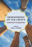 "Demosthenes' """"On the Crown: Rhetorical Perspectives - Landmarks in Rhetoric and Public Address (Paperback)"