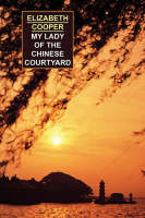 My Lady of the Chinese Courtyard (Paperback)
