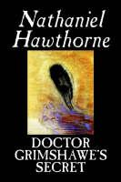Doctor Grimshawe's Secret (Paperback)
