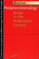Postphenomenology: Essays in the Postmodern Context - Studies in Phenomenology and Existential Philosophy (Paperback)