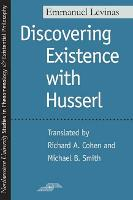 Discovering Existence with Husserl - Studies in Phenomenology and Existential Philosophy (Paperback)