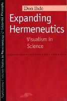 Expanding Hermeneutics: Visualizing Science - Studies in Phenomenology and Existential Philosophy (Paperback)