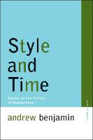 Style and Time: Essays on the Politics of Appearance - Avant-garde and Modernism Studies (Paperback)