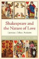 Shakespeare and the Nature of Love: Literature, Culture, Evolution - Rethinking Theory (Paperback)