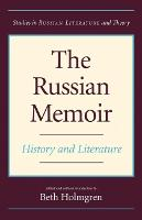 The Russian Memoir: History and Literature - Studies in Russian Literature and Theory (Paperback)