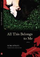 All This Belongs to Me: A Novel - Writings from an Unbound Europe (Paperback)
