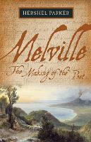 Melville: The Making of the Poet (Hardback)