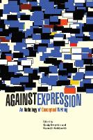 Against Expression: An Anthology of Conceptual Writing (Paperback)