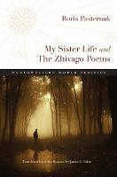 My Sister Life and The Zhivago Poems - Northwestern World Classics (Paperback)