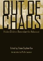 Out of Chaos: Hidden Children Remember the Holocaust (Hardback)