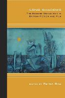 Long Shadows: The Second World War in British Fiction and Film - Cultural Expressions of World War II (Paperback)