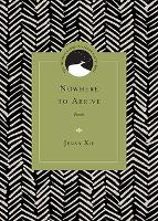 Nowhere to Arrive: Poems (Paperback)