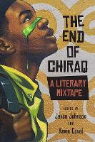 The End of Chiraq: A Literary Mixtape (Paperback)