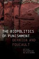 The Biopolitics of Punishment: Derrida and Foucault (Paperback)
