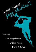 Annual Review of Jazz Studies 2: 1983 - Annual Review of Jazz Studies 2 (Paperback)