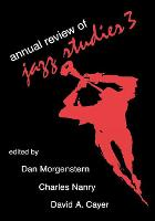 Annual Review of Jazz Studies 3: 1985 - Annual Review of Jazz Studies 3 (Paperback)