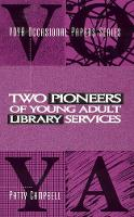 Two Pioneers of Young Adult Library Services: A VOYA Occasional Paper (Paperback)