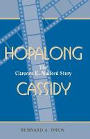 Hopalong Cassidy: The Clarence E. Mulford Story (Paperback)