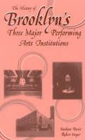 The History of Brooklyn's Three Major Performing Arts Institutions (Hardback)