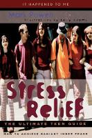 Stress Relief: The Ultimate Teen Guide - It Happened to Me (Hardback)