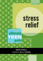 Stress Relief: The Ultimate Teen Guide - It Happened to Me (Paperback)