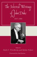 The Selected Writings of John Duke: 1917-1984 (Paperback)
