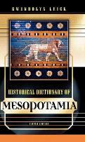 Historical Dictionary of Mesopotamia - Historical Dictionaries of Ancient Civilizations and Historical Eras 26 (Hardback)