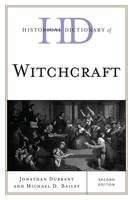 Historical Dictionary of Witchcraft - Historical Dictionaries of Religions, Philosophies, and Movements Series (Hardback)