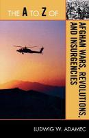 The A to Z of Afghan Wars, Revolutions and Insurgencies - The A to Z Guide Series (Paperback)
