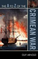 The A to Z of the Crimean War - The A to Z Guide Series 201 (Paperback)