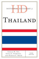 Historical Dictionary of Thailand - Historical Dictionaries of Asia, Oceania, and the Middle East (Hardback)