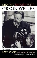 Making Movies with Orson Welles: A Memoir (Paperback)