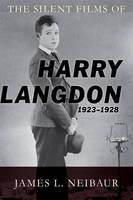 The Silent Films of Harry Langdon (1923-1928) (Hardback)