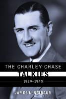 The Charley Chase Talkies: 1929-1940 (Hardback)