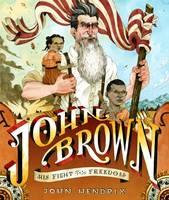 John Brown: His Fight for Freedom (Hardback)