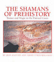 The Shamans of Prehistory: Trance and Magic in the Painted Caves (Hardback)
