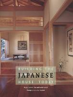 Building the Japanese House Today (Hardback)