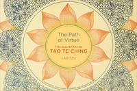 Path of Virtue: The Illustrated Tao Te Ching (Hardback)