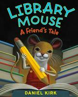 Library Mouse: A Friend's Tale (Hardback)