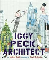 Iggy Peck, Architect (Paperback)