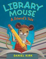 Library Mouse: A Friend's Tale (Paperback)