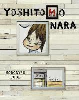 Yoshitomo Nara: Nobody's Fool (Hardback)