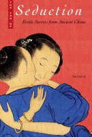 Tao of Seduction: Erotic Secrets from Ancient China