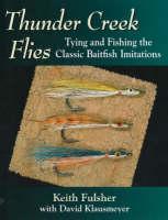 Thunder Creek Flies: Tying and Fishing the Classic Baitfish Imitations (Hardback)